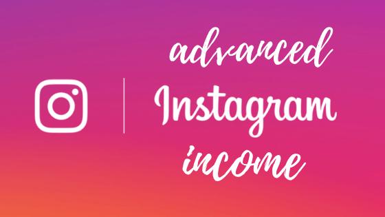 Advanced Instagram Income